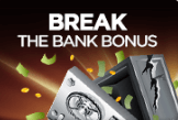 Break the bank bonus